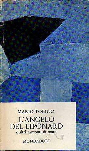 L'angelo del Liponard e altri racconti di: Mario Tobino