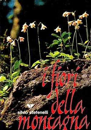 I fiori della montagna.: Silvio Stefenelli