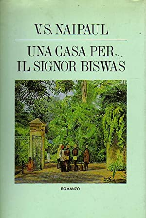 Una casa per il Signor Biswas.: V. S. Naipaul