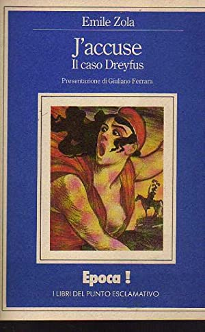 J'accuse. Il caso Dreyfus: Emile Zola