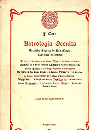 ASTROLOGIA OCCULTA. Tecniche Segrete di Alta Magia Applicate all?Amore.