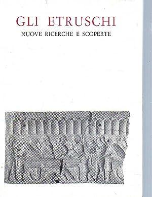Gli Etruschi. Nuove ricerche e scoperte.: A.a.V.v
