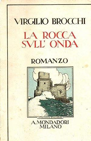 La rocca sull'onda. Romanzo.: Brocchi, Virgilio.
