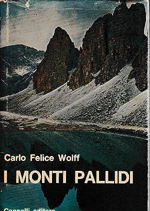I monti pallidi: leggende delle Dolomiti.: WOLFF, C. F.