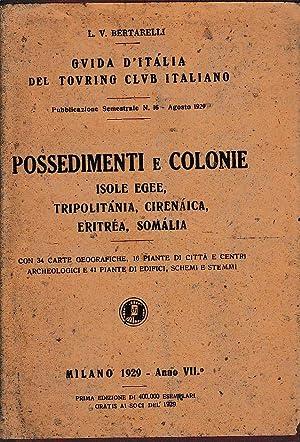 POSSEDIMENTI E COLONIE. Isole Egee, Tripolitania, Cirenaica,: Bertarelli L.V.