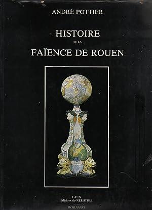 HISTOIRE de la FAÏENCE de ROUEN: POTTIER André