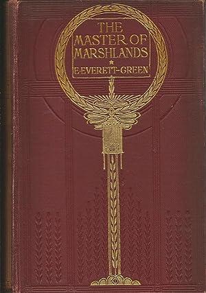 The Master of Marshlands: Everett-Greene, E.