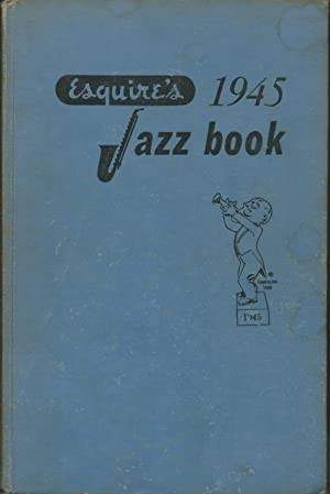 Esquire's 1945 Jazz Book. Introduction By Arnold: Miller, Paul Eduard