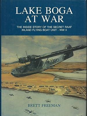 Lake Boga at War. The Inside Story: Freeman, Brett