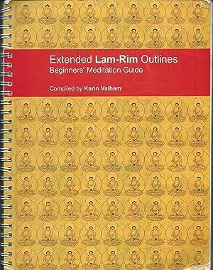 Extended Lam-Rim Outlines: Beginners' Meditation Guide: Valham, Kerin (comp)