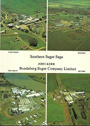 Southern Sugar Saga : A History of: Kerr, John