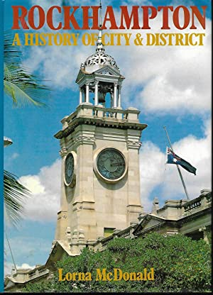 Rockhampton: A History of City & District: McDonald, Lorna