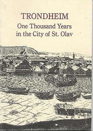 Trondheim: One Thousand Years in the City: Supphellen, Steinar; Grankvist,