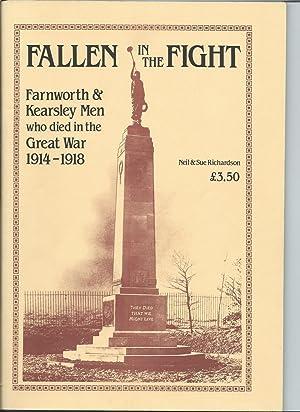 Fallen in the Fight : Farnworth and Kearsley Men Who Died in the Great War: Richardson, Neil; ...