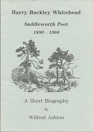 Harry Buckley Whitehead Saddleworth Poet 1890 -: Ashton Wilfred