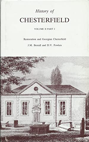 History of Chesterfield Volume II Part 2: Bestall and Fowkes
