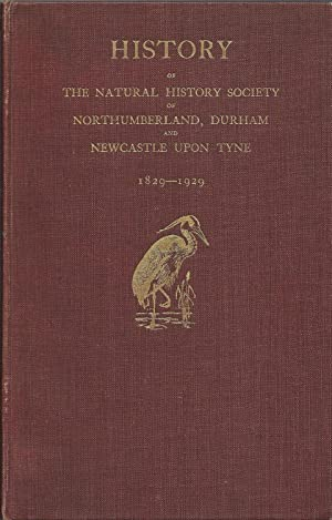 History of the Natural History Society of Northumberland, Durham and Newcastle Upon Tyne 1829 -1929