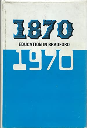 Education in Bradford Since 1870: Adams F J