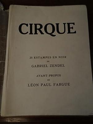 Cirque, 25 estampes en noir, avant-propos de: Zendel, Gabriel