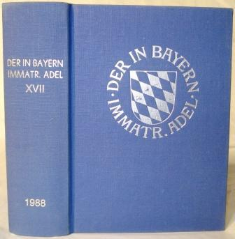 Genealogisches Handbuch des in Bayern immatrikulierten Adels. Band XVII.
