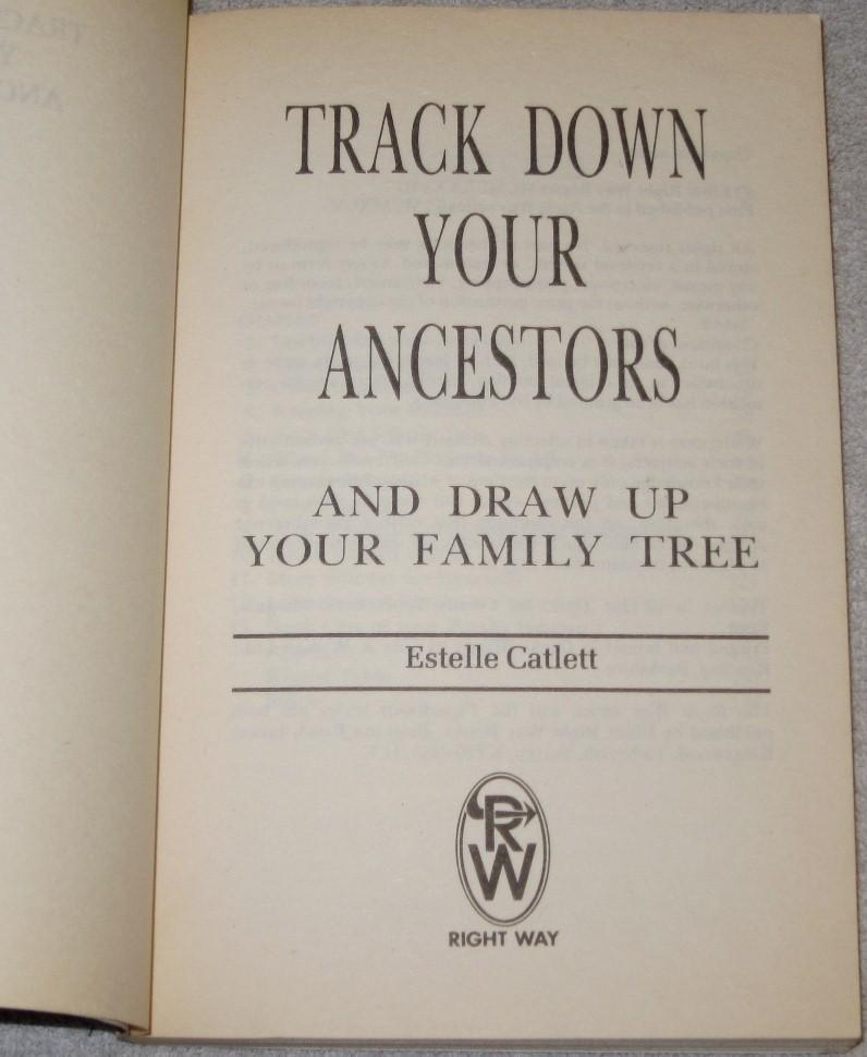 Track Down Your Ancestors  Draw up your