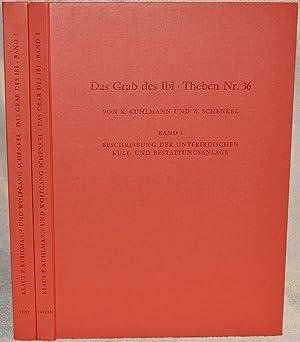 Das Grab des Ibi, Obergutsverwalters der Gottesgemahlin des Amun (Thebanisches Grab Nr. 36). Band I...