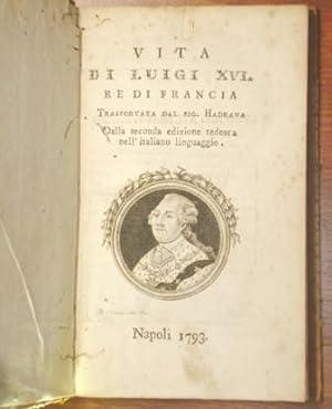 Vita di Luigi XVI Re di Francia,: Von Sonnenfels, Joseph