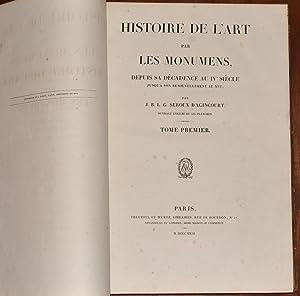 Histoire de l'Art par les Monumens, depuis sa décadence au IVe siècle jusqu'à son ...