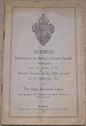 ADDRESS Delivered in the Bishop's Library, Parnell, Auckland, Upon the Opening of the Second Sess...