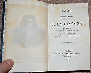 Fables et Oeuvres Diverses De J. La Fontaine Avec Des Notes et Une Nouvelle Notice Sur Sa Vie Par ...