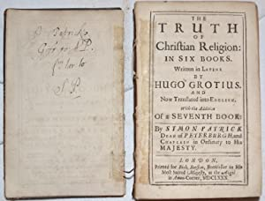 The Truth of Christian Religion: in six books. Written in Latine by Hugo Grotius. And Now Transla...