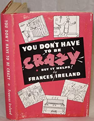 You don't have to be crazy but it helps.: Ireland, Frances