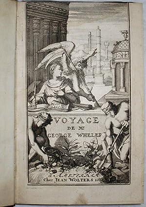 Voyage de Dalmatie, de Grece, et du: Wheler, George