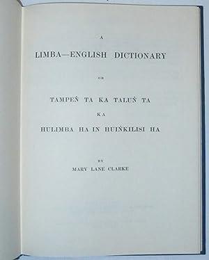 A Limba - English Dictionary or Tampen Ta Ka Talun Ta Ka Hulimba Ha In Huinkilisi Ha.: Clarke, Mary...