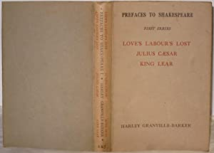 Prefaces to Shakespeare. First Series. Love's Labour's Lost. Julius Caesar. King Lear.