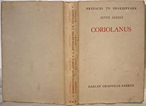 Prefaces to Shakespeare. Fifth Series. Coriolanus
