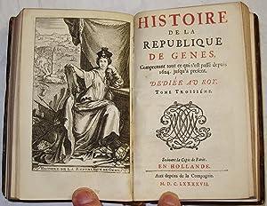 Histoire de la Republique de Genes, Depuis l'an 464 de la fondation de Rome, jusqu'à ...