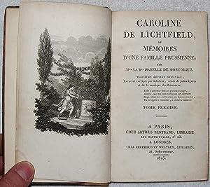 Caroline de Lichtfield, ou Mémoires d'une famille Prussienne (Tome Premier): Montolieu, ...