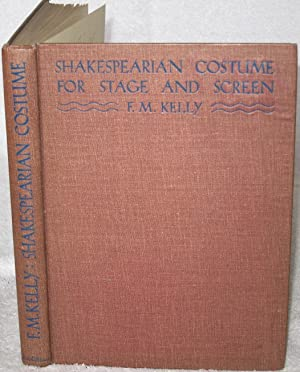 Shakespearian Costume for Stage and Screen. With Nine Plates and ninety-three line drawings.