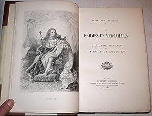Les Femmes de Versailles. La Cour de Louis XIV et la Cour de Louis XV: Imbert de Saint-Amand (1834-...