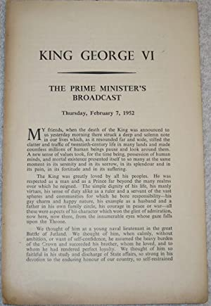 KING GEORGE VI - The Prime Minister's Broadcast. Thursday, February 7, 1952: Churchill, Sir ...
