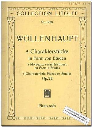 5 Characterstucke in Form von Etuden Op: Wollenhaupt, H.A.