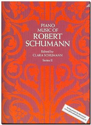 Piano music of Robert Schumann Series II: Schumann, Robert