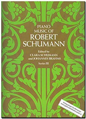 Piano music of Robert Schumann Series III: Schumann, Robert