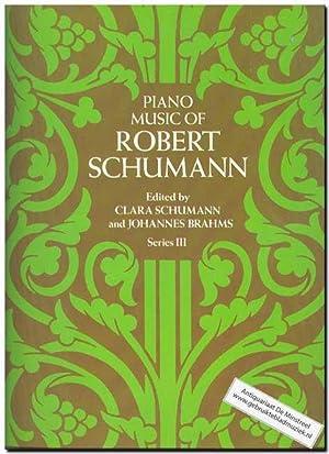 Piano music of Robert Schumann Series III: Schumann, Robert