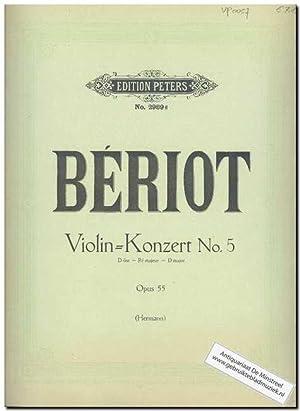 Violin Konzert No. 5 D-dur Op. 55: BÃ riot, Ch.