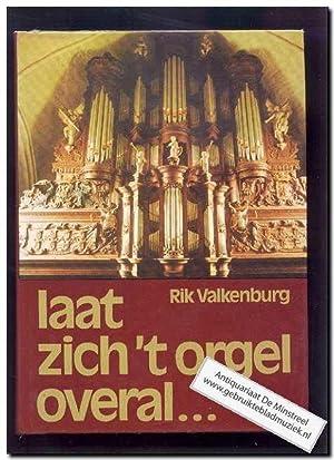 Laat zich 't orgel overal: Valkenburg, R