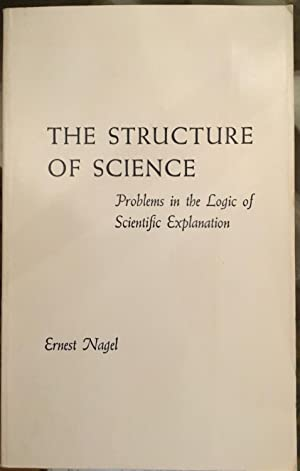 The Structure of Science: Problems in the Logic of Scientific Explanation (2nd edition)