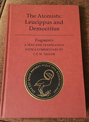 The Atomists: Leucippus and Democritus: Fragments (Phoenix Supplementary Volumes)