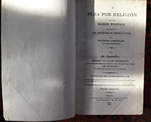 A plea for Religion and the Sacred writings addressed to The Disciples of Thomas Paine and Waveri...